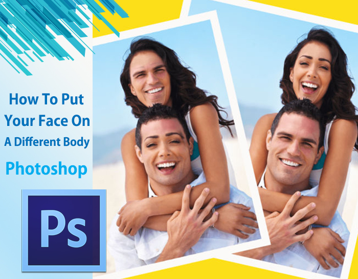 How To Put Your Face On A Different Body in Photoshop