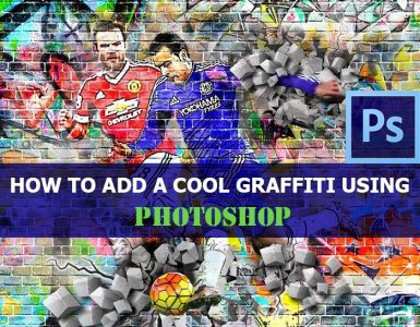 How to add a cool Graffiti using Photoshop